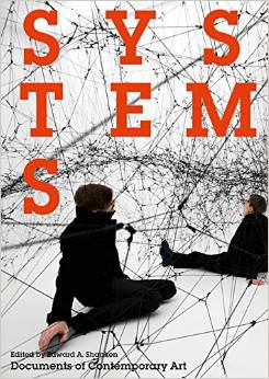 Systems (Documents of Contemporary Art) Whitechapel/MIT, 2015